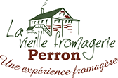 Vieille fromagerie Perron